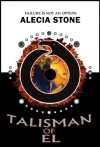 Talisman Of El (T.O.E. Trilogy, Book 1) - Alecia Stone
