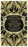 From Absinthe to Zest: An Alphabet for Food Lovers (Penguin Great Food) - Alexandre Dumas