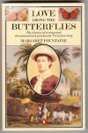 Love among the Butterflies: The Travels and Adventures of a Victorian Lady - Margaret Fountaine