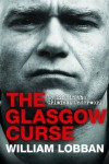 The Glasgow Curse - William Lobban