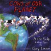Cows of Our Planet (A Far Side Collection) (Far Side Series) - Gary Larson