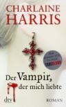 Der Vampir, der mich liebte  - Britta Mümmler, Charlaine Harris