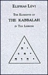 The Elements of the Kabbalah in Ten Lessons (Golden Dawn Studies No 13) - Éliphas Lévi, Darcy Kuntz, J. W. Hamilton Jones