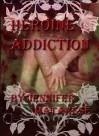 Heroine Addiction - Jennifer Matarese, Katie Wertz