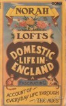 Domestic Life In England - Norah Lofts