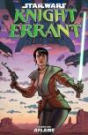 Star Wars: Knight Errant Volume 1 Aflame - John Jackson Miller