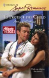 To Protect the Child - Anna DeStefano