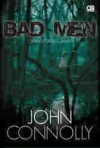 Bad Men (Orang-Orang Jahat) - John Connolly, Barokah Ruziati