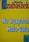 Na wyspach Hula-Gula - Maria Czubaszek