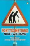 Fortysomething - Nigel Williams
