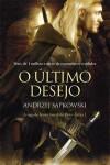 O Último Desejo (The Witcher, #1) - Thomasz Barcinski, Andrzej Sapkowski