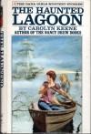 The Haunted Lagoon - Carolyn Keene
