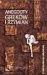 Anegdoty Greków i Rzymian - Stanisław Kalinkowski