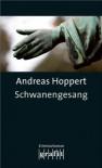Schwanengesang - Andreas Hoppert