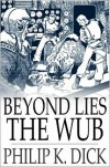 Beyond Lies The Wub - Philip K. Dick, K. Dick Philip K. Dick