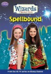 Wizards of Waverly Place #4: Spellbound - Beth Beechwood