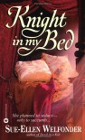 Knight in My Bed - Sue-Ellen Welfonder