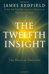 The Twelfth Insight: The Hour of Decision - James Redfield