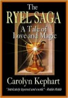 The Ryel Saga: A Tale Of Love And Magic - Carolyn Kephart