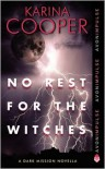 No Rest for the Witches (Dark Mission Novella #2.5) - Karina Cooper