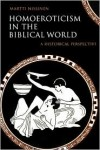 Homoeroticism in the Biblical World: A Historical Perspective - Martti Nissinen