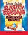Uncle John's Slightly Irregular Bathroom Reader: The Minature Edition - Bathroom Readers' Institute