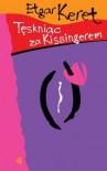 Tęskniąc za Kissingerem - Etgar Keret