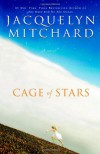 Cage of Stars - Jacquelyn Mitchard