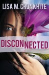 Disconnected - Lisa M. Cronkhite
