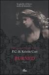 Burned. La casa della notte - Kristin Cast;P. C. Cast