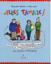 Alles Familie! Vom Kind der neuen Freundin, vom Bruder von Papas früherer Frau und anderen Verwandten - Alexandra Maxeiner