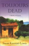 Toujours Dead - Susan Kiernan-Lewis