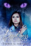 Darkness Watching (Darkworld #1) - E. L. Adams