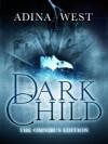 Dark Child (Omnibus Edition) - Adina West