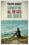 Summertime All The Cats Are Bored - Philippe Georget