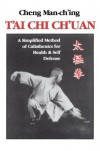 T'ai Chi Ch'uan: A Simplified Method of Calisthenics for Health and Self-Defense - Cheng Man-ch'ing, Beauson T'Seng, Ching Cheng