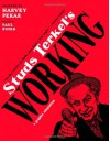 Studs Terkel's Working: A Graphic Adaptation - Harvey Pekar