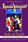Acts of Faith: Daily Meditations for People of Color - Iyanla Vanzant