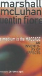 The Medium is The Massage: An Inventory of Effects - Marshall McLuhan