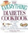 The Everything Diabetes Cookbook: 300 Creative and Healthy Recipes That Put Fun Back Into Cooking - Pamela Rice Hahn, Christel A. Shea, Bethany  Brown