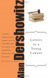 Letters to a Young Lawyer (Art of Mentoring) - Alan M. Dershowitz