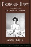 Pronoun Envy: Literary Uses of Linguistic Gender - Anna Livia