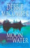 Moon Over Water - Debbie Macomber