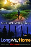 Long Way Home - Michael Morpurgo, Oliver Burston