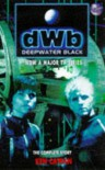 Deepwater Black: The Complete Adventure (H SF) - Ken Catran