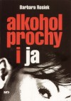 Alkohol, prochy i ja - Barbara Rosiek