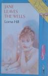 Jane Leaves the Wells - Lorna Hill