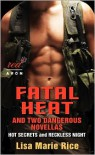 Fatal Heat and Two Dangerous Novellas - Lisa Marie Rice
