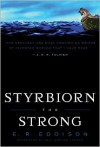 Styrbiorn the Strong - E.R. Eddison