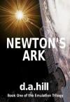Newton's Ark (The Emulation Trilogy) - D.A. Hill